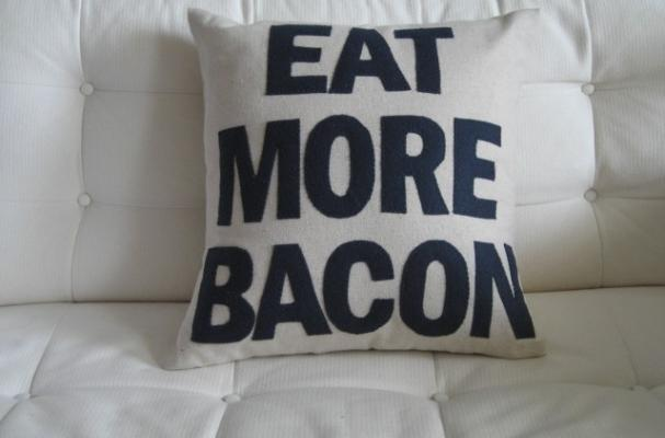 Eat More Bacon pillow