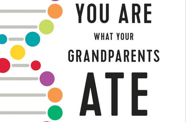 You are what your grandparents ate